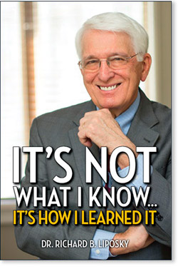 It's Not What I Know ... It's How I Learned It by Dr. Richard Liposky